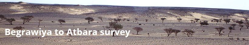 Begrawiya to Atbara Survey